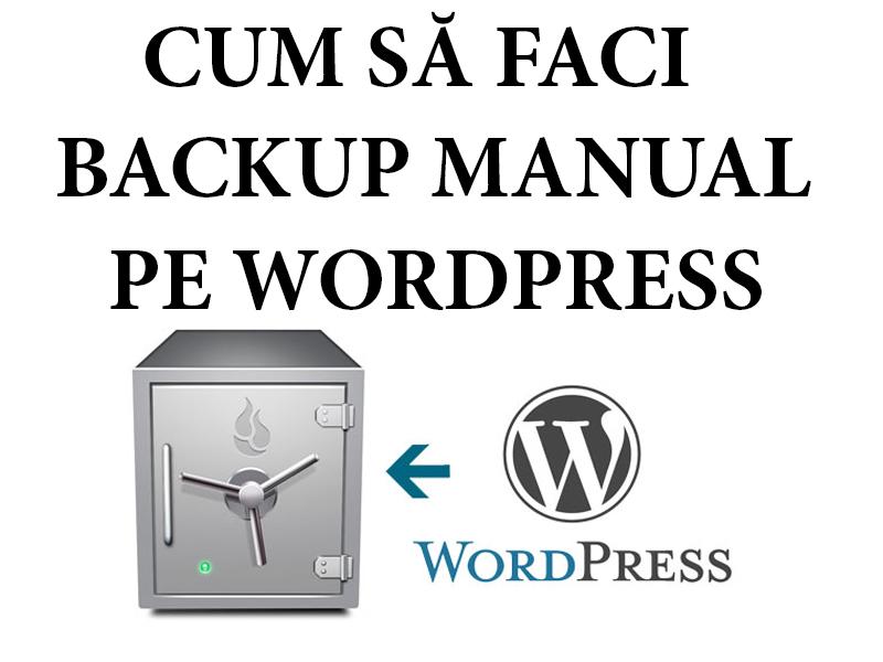 Cum sa faci backup manual pe wordpress