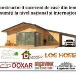 Constructorii suceveni de case din lemn, renumiţi la nivel naţional şi internaţional