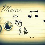 Music is my life și a fost întotdeauna